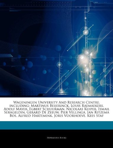 Articles On Wageningen University And Research Centre, including: Martinus Beijerinck, Louis Raemaekers, Adolf Mayer, Egbert Schuurman, Nicolaas ... Vellinga, Jan Ritzema Bos, Alfred Hartemink