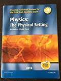Physics: The Physical Setting (2012) (Prentice Hall Brief Review for the New York Regents Exam)