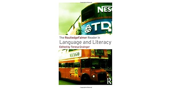 The RoutledgeFalmer Reader in Language and Literacy (Readers in Education)