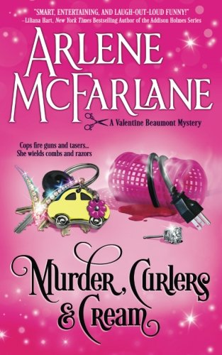 Murder, Curlers, and Cream: A Valentine Beaumont Mystery (The Murder, Curlers Series) (Volume 1) (Cosy Cream)