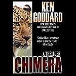 Chimera: A Thriller   Ken Goddard