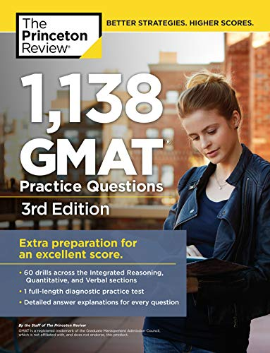 1,138 GMAT Practice Questions, 3rd Edition (Graduate School Test Preparation) (Best Gmat Study Guide 2019)