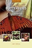 Butterflies of the Southwest, Jim P. Brock, 1933855150