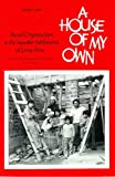 House of My Own : Social Organization in the Squatter Settlements of Lima, Peru, Lobo, Susan and Lobo, 0816507619