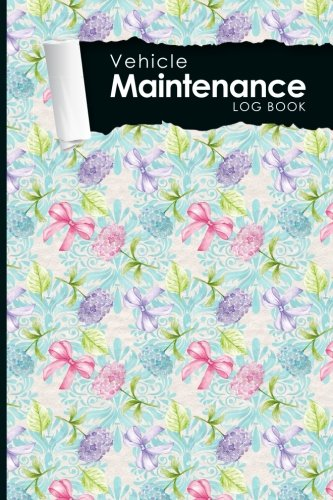 """Download Vehicle Maintenance Log Book: Repairs And Maintenance Record Book for Cars, Trucks, Motorcycles and Other Vehicles with Parts List and Mileage Log, Hydrangea Flower Cover, 6"""" x 9"""" (Volume 80) pdf"""