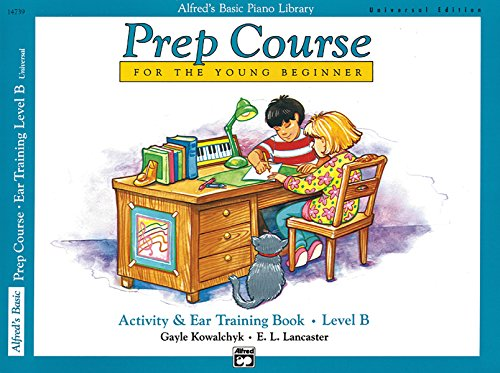 Alfred's Basic Piano Prep Course Activity & Ear Training Level B (Alfred's Basic Piano Library)