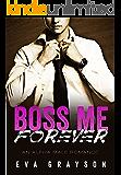 Boss Me Forever (Boss Me, Book Three) (An Alpha Male Romance)