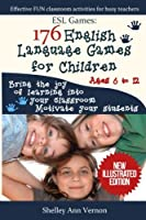 ESL Games: 176 English Language Games for Children: Make your teaching easy and fun