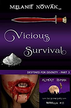 Vicious Survival: (Destined for Divinity - Part 3) (ALMOST HUMAN - The Second Series Book 11) by [Nowak, Melanie]