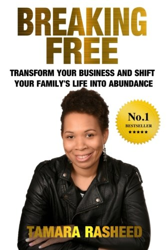 Download Breaking Free: Transform Your Business & Shift Your Family's Life into Abundance PDF