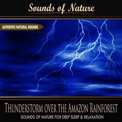 (Thunderstorm over the Amazon Rainforest (Nature Sounds))
