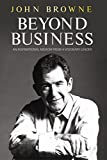 Beyond Business: An Inspirational Memoir From a Visionary Leader