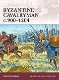 Byzantine Cavalryman C. 900-1204, Timothy Dawson, 1846034043