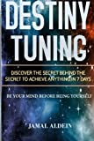 Destiny Tuning: Being Your Mind before Being Yourself