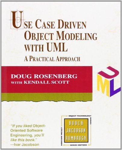 Use Case Driven Object Modeling with UML: A Practical Approach by Rosenberg, Doug, Scott, Kendall (1999) Paperback (Use Case Driven Object Modeling With Uml)