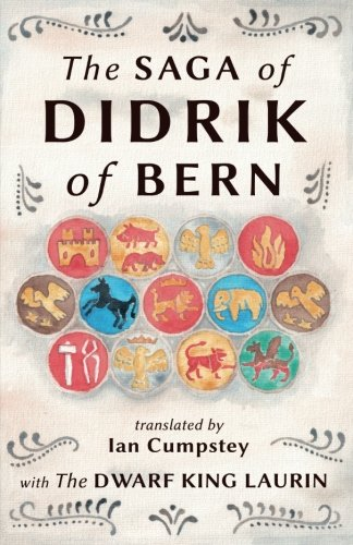 The Saga of Didrik of Bern: with The Dwarf King Laurin by Northern Displayers, Skadi Press