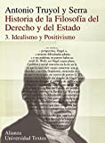 Historia de la filosofia del Derechos y del estado/ History of Philosophy Rights and State: Idealismo Y Positivismo: 3
