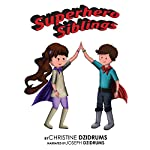 Superhero Siblings: Volume 1 | Christine Dzidrums