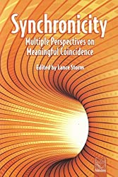 Synchronicity: Multiple Perspectives on Meaningful Coincidence