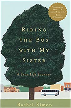 Riding the Bus with My Sister: A True Life Journey by [Simon, Rachel]