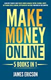 Make Money Online: 5 Books in 1: Learn How to Quickly Make Passive Income on Amazon, YouTube, Facebook, Shopify, Day Trading Stocks, Blogging, Cryptocurrency and Forex from Home on Your Computer