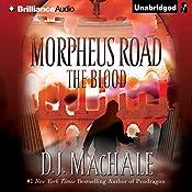 The Blood: Morpheus Road, Book 3 | D. J. MacHale
