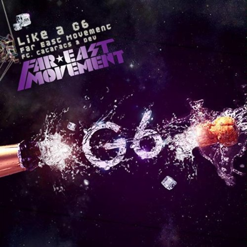 Like A G6 [feat. The Cataracs & DEV] (Like A G6 Best Remix)