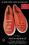 Orange Is the New Black: My Year in a Women's Prison by Piper Kerman (2011-03-08)