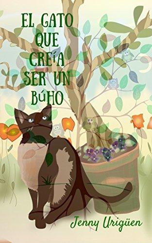 el-gato-que-creia-ser-un-buho-spanish-edition