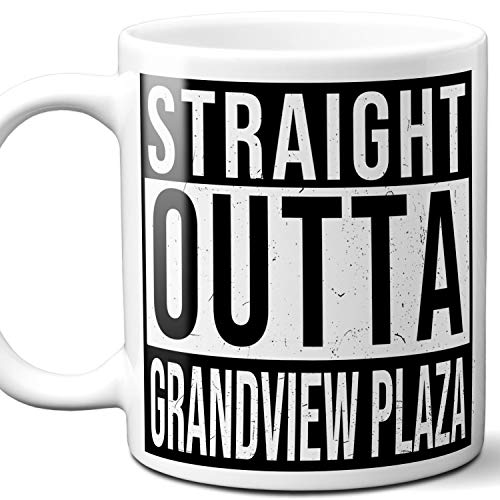 Straight Outta Grandview Plaza Souvenir Gift Mug. I Love City Town USA Lover Coffee Unique Tea Cup Men Women Birthday Mothers Day Fathers Day Christmas. 11 ()