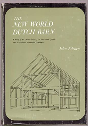 The New World Dutch Barn A Study Of Its Characteristics Its