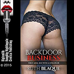 Backdoor Business: First Anal Sex with a Stranger
