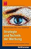 Strategie und Technik der Werbung: Verhaltenswissenschaftliche und neurowissenschaftliche Erkenntnisse (Kohlhammer Edition Marketing)