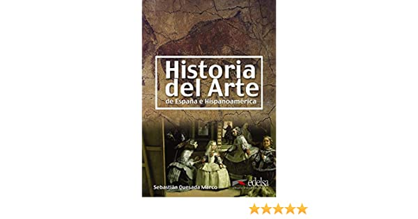 Historia del arte de España e Hispanoamérica Civilización y Cultura - Jóvenes y adultos - Historia del arte - Nivel B2-C2: Amazon.es: Quesada: Libros