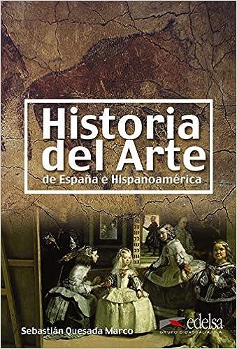 Historia del arte de España e Hispanoamérica Civilización y ...