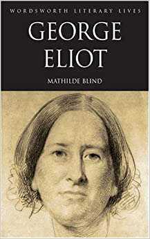 George Eliot (Wordsworth Literary Lives)