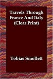 Travels Through France and Italy Clear P, Tobias George Smollett, 1406821276