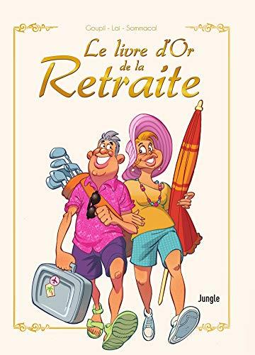 Amazon Com Le Livre D Or De La Retraite Nouvelle Edition