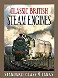 Classic British Steam Engines: Standard Class 4 Tanks