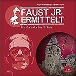 Frankensteins Erben (Faust jr. ermittelt 11) | Sven Preger,Ralph Erdenberger