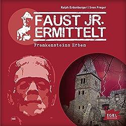 Frankensteins Erben (Faust jr. ermittelt 11)