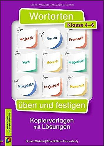 Wortarten üben und festigen – Kl. 4-6: Kopiervorlagen mit Lösungen ...