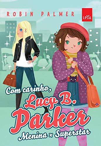 Com Carinho, Lucy B. Parker: Menina x Superstar