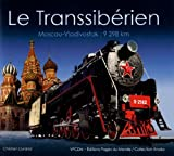 Le Transsibérien : Moscou - Vladivostok : 9 298 km