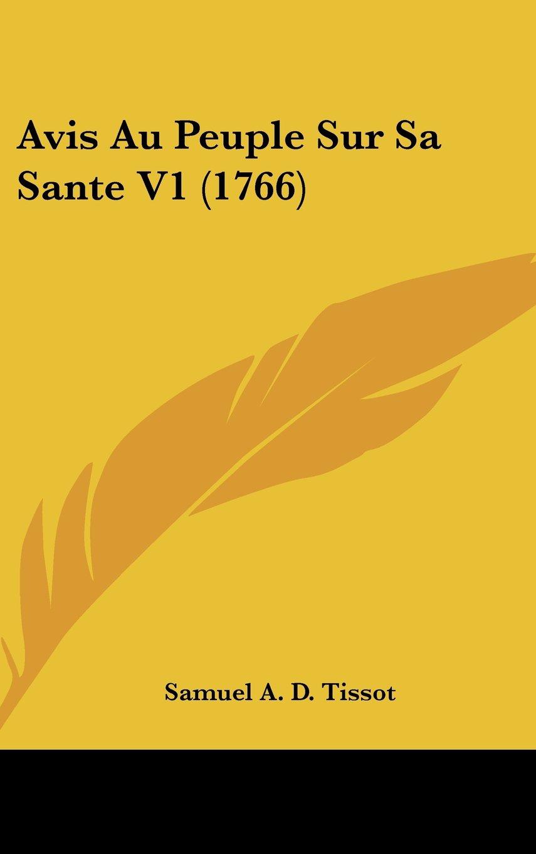 Download Avis Au Peuple Sur Sa Sante V1 (1766) PDF