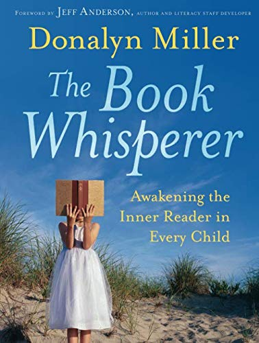 (The Book Whisperer: Awakening the Inner Reader in Every Child)