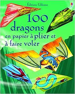 100 dragons en papier à plier et à faire voler