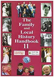 The Family and Local History Handbook: Bk. 11 (11th Edition)