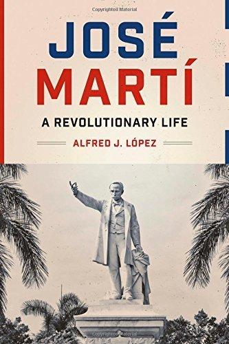 José Martí: A Revolutionary Life (Joe R. and Teresa Lozano Long Series in Latin American and L) Hardcover – November 1, 2014