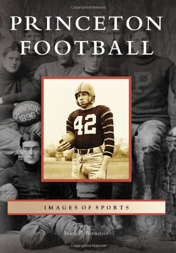 Read Online Princeton Football (Images of Sports) pdf